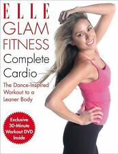 Elle Glam Fitness - Complete Cardio : The Dance-Inspired Workout to a Leaner Bod