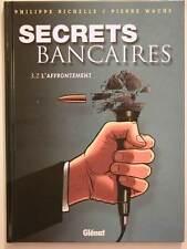 SECRETS BANCAIRES ** 3.2 L AFFRONTEMENT **  EO RICHELLE/WACHS