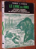 CHASSE Franck C Hibben LE LIVRE DES OURS grandes chasses Amérique 1952