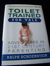 Toilet Trained for Yale by Ralph Schoenstein (2002) **