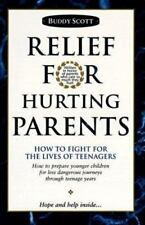 Relief for Hurting Parents: How to Fight for the Lives of Teenagers: How to Prep