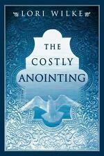 The Costly Anointing, Wilke, Lori, 1560430516, Book, Good