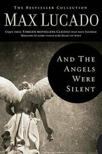 And the Angels Were Silent: Walking with Christ Towa... by Max Lucado 0849921309