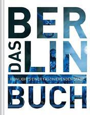 Das Berlin Buch. Highlights einer faszinierenden Stadt