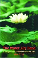 The Water Lily Pond A Village Girl s Journey in Maoist China Life