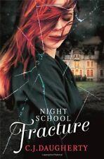Night School: Fracture: Number 3 in series,C. J. Daugherty