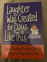 Laughter Was Created for Days Like This by Miles Kimball