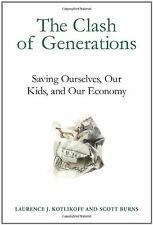 The Clash of Generations: Saving Ourselves, Our Kids, and Our Economy (MIT Press
