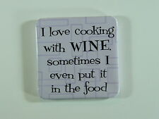 """Russ Fridge Magnet """"I love cooking with Wine..."""""""