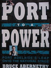 From Port to a Power by Bruce Abernethy Adelaide's Leap onto the National Stage