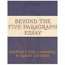 Beyond the Five-Paragraph Essay by Kimberly Hill Campbell and Kristi Latimer