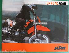 KTM ONROAD 2005 625 SMC 660 DUKE 450 525 SMR  640 LC4  CATALOGO BROCHURE