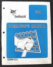 ORIGINAL BOBCAT 741 SKID STEER LOADER TRACTOR OPERATORS MANUAL VERY CLEAN