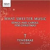 What Sweeter Music: Songs and Carols for Christmas, Tenebrae, Very Good