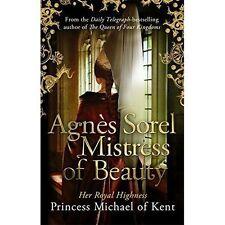 Agnès Sorel: Mistress of Beauty (Anjou 2), of Kent, HRH Princess Michael, New co