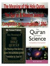 The Meaning of the Holy Quran, the Qur'an and Modern Science: Compatible or...