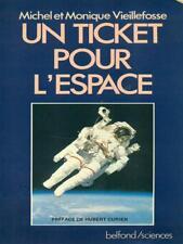 UN TICKET POUR L'ESPACE  MICHEL ET MONIQUE VIEILLEFOSSE BELFOND 1985 SCIENCES