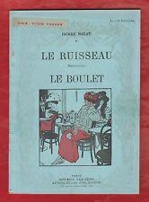 THEATRE. Le Ruisseau. Le Boulet./ Pierre Wolff. Illustrations de Carlègle. 1911.