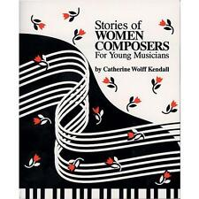 Stories of Women Composers - Catherine Kendall