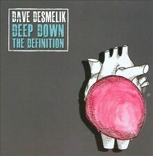 Desmelik, Dave : Deep Down the Definition CD