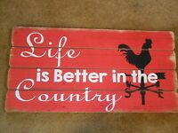 Great Collectible Wood Sign- LIFE IS BETTER IN THE COUNTRY.....SALE