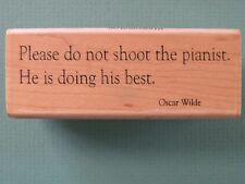 Please Do Not Shoot the Pianist...Oscar Wilde Quote STAMPINGTON & CO RubberStamp