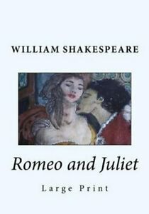 Romeo and Juliet Large Print by William Shakespeare 9781523315314   Brand New