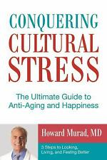 Conquering Cultural Stress : The Ultimate Antiaging Secret by Howard Murad