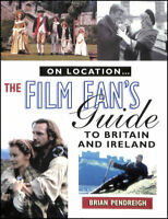 On Location: Film Fan's Guide to the United Kingdom and Ireland by Pendreigh, Br