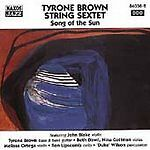 TYRONE BROWN STRING SEXTET Song Of The Sun CD JOHN BLAKE RON LIPSCOMB SEALED