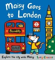 Maisy Goes to London: A Maisy First Experiences Book by Cousins, Lucy