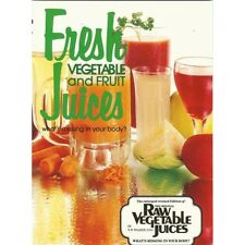 Fresh Vegetable and Fruit Juices by N. W. Walker D. Sc. Paperback