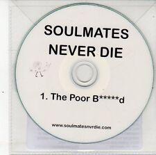 (DS687) Soulmates Never Die, The Poor B*****d - DJ CD