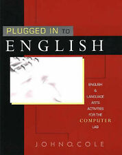 """""""Plugged in to English: English & Language Arts for the Computer Lab"""" John Cole"""