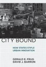 City Bound: How States Stifle Urban Innovation (Hardback or Cased Book)