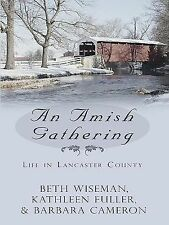 An Amish Gathering: Life in Lancaster County Three Amish Novellas (Tho-ExLibrary