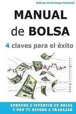 Manual de Bolsa - 4 claves para el exito: Aprende a invertir en Bolsa y pon tu d