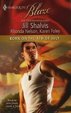 Born on the 4th of July by Jill Shalvis Rhonda Nelson & Karen Foley Harlequin