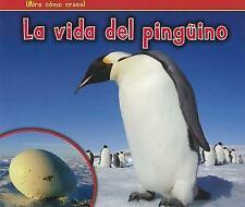 La vida del pingüino (¡Mira cómo crece!) (Spanish Edition)-ExLibrary