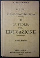 Manuali Hoepli - elementi di pedagogia - La teoria della Educazione - ed. 1924