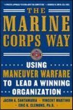 The Marine Corps Way : Using Maneuver Warfare to Lead a Winning Organization