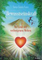 Buch: Bewusstseinskraft im Land der verborgenen Welten von Sonja Gisela Franz