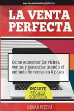 La Venta Perfecta : Como Aumentar Las Visitas, Ventas y Ganancias Usando el...