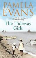 The Tideway Girls: A thrilling wartime saga of jealousy and love, Evans, Pamela