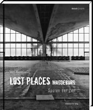 Marc Mielzarjewicz / Lost Places Magdeburg9783898128261