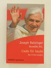 Joseph Ratzinger Benedikt XVI Credo für heute Was Christen glauben Herder