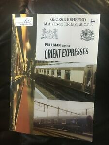 PULLMAN AND THE ORIENT EXPRESSES BY GEORGE BEHREND 2000 PAPERBACK RAILWAYS
