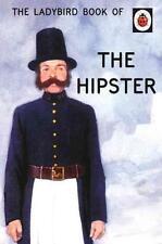 The Ladybird Book of the Hipster von Joel Morris und Jason Hazeley (2015,...