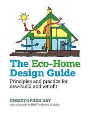 The Eco-Home Design Guide: Principles and practice for new-build and retrofit (S