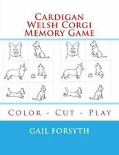 Cardigan Welsh Corgi Memory Game : Color - Cut - Play by Gail Forsyth (2015,.
